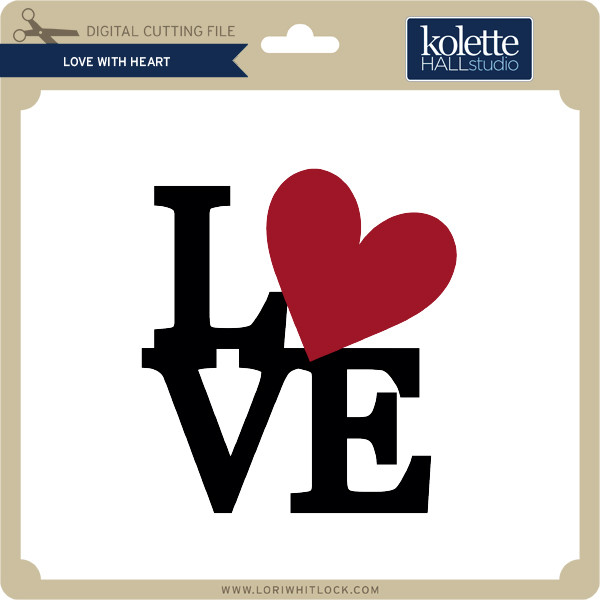 Download Love With Heart - Lori Whitlock's SVG Shop