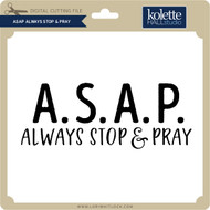 ASAP Always Stop & Pray