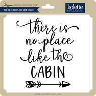 There is No Place Like Cabin