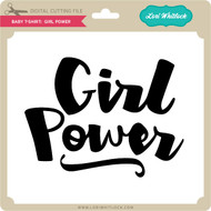 Baby T-Shirt: Girl Power