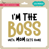 Baby T-Shirt: I'm the Boss