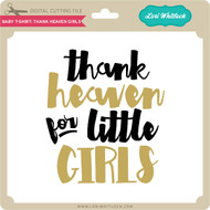 Baby T-Shirt: Thank Heaven Girls