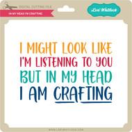 In My Head I'm Crafting