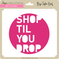 Shop Til You Drop