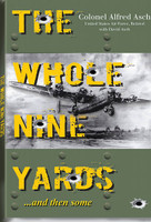 The Whole Nine Yards by Col. Alfred Asch