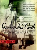 Gertruda's Oath: A Child, a Promise, and a Heroic Escape during WWII by Ram Oren