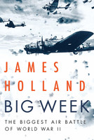 Big Week by James Holland