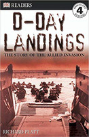 D-Day Landings The Story of the Allied Invasion by Richard Platt