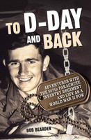 To D-Day and Back by Bob Bearden