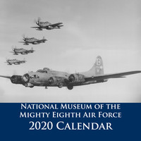 2020 National Museum of the Mighty Eighth Air Force Calendar