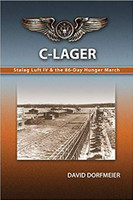 C-Lager: Stalag Luft IV & the 86-Day Hunger March by David Dorfmeier