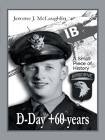 D-Day +60 Years: A Small Piece of History by Jerome McClaughlin