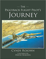 The Piggeyback Flight Pilot's Journey Written By Cyndi Rojohn