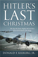 Hitler's Last Christmas Written By Donald F. Kilburg, JR.