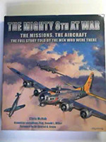 The Mighty 8th at War: the missions, the aircraft, the full story told by the  by CHRIS McNAB                                             men who were there Hardcover