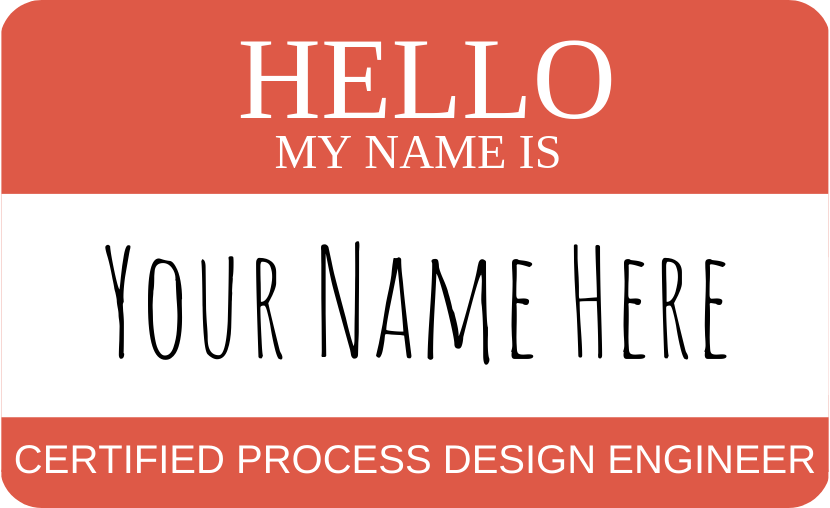 I am a Certified Process Design Engineer (CPDE)