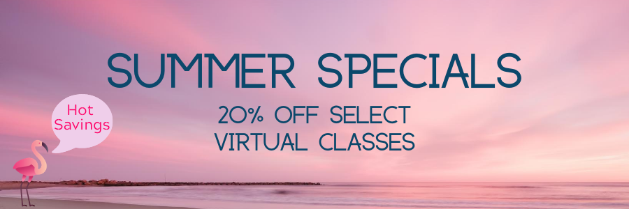Summer Specials - 20% off select virtual classes