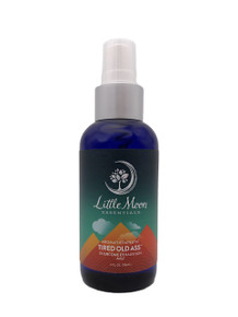 Little Moon Essentials Mist Tired 4 oz Tired Old Ass Splash