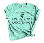 I Drink And I Know Things - Heather Mint