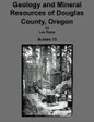 Geology and Mineral Resources of Douglas County Oregon