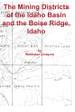 The Mining Districts of the Idaho Basin and the Boise Ridge, Idaho