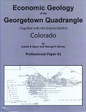 Economic Geology of the Georgetown Quadrangle and the Empire District Colorado