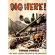 Dig Here Lost Mines & Buried Treasure of the Southwest