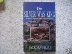 When Silver Was King Arizona Mining History Book