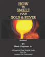 How to Smelt your Gold and Silver Mining Processing