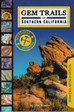Gem Trails of Southern California by James R. Mitche...