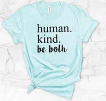 New! HUMAN.KIND. BE BOTH Fashionable Ring Spun Cotton T-Shirt. FREE Shipping!