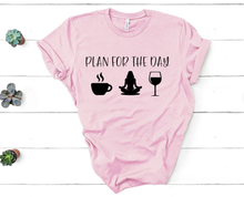New! PLAN FOR THE DAY Humorous Cotton T-Shirt. FREE Shipping!