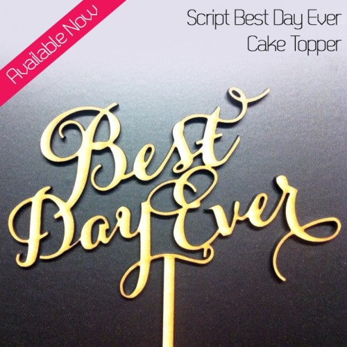 flowing-script-topper-the-best-day-ever-buy-online.jpg