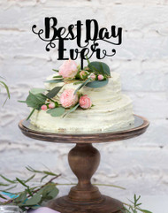 Best Day Ever Wedding Acrylic Cake topper