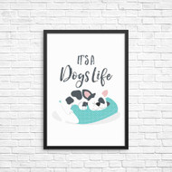 Its a Dogs Life A4 Wall Decor Art print