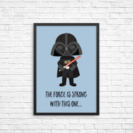 The Force is Strong with this one Wall Art Print