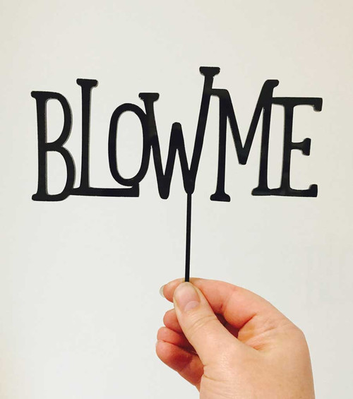 Blow Me Cake Topper - Funny Cake Decoration - Made in Australia
