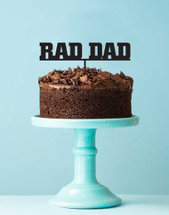 Rad Dad Birthday Cake Topper or Dads Birthday Cake Decoration. Laser cut in Melbourne Australia