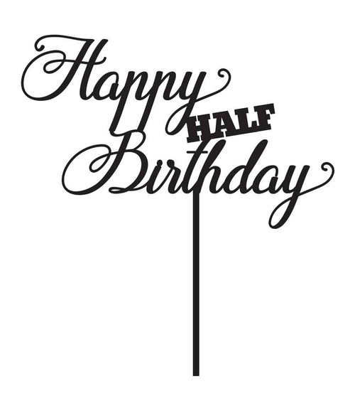 Happy HALF Birthday Cake Topper