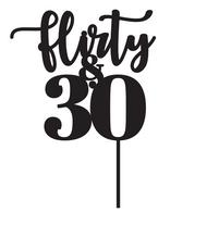 Flirty & Thirty Birthday Cake Topper