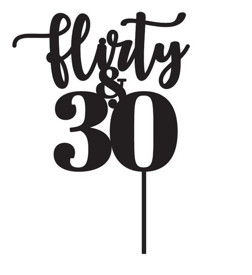 Flirty & Thirty Birthday Cake Topper 30th Cake Decoration