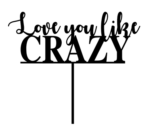 Love You Like Crazy Cake Topper Decoration