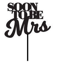 Soon to be Mrs Engagement Cake Topper - Soon to be Mrs Engagement or Hens Party  Cake Decoration