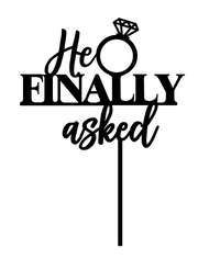 He Finally Asked Engagement cake decoration - engagement or hens party cake topper