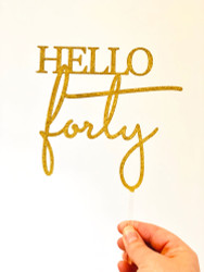 Gold Glitter Hello Forty Cake Topper - Fortieth Birthday Cake Decoration