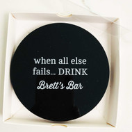 When All Else Fails Drink – Custom Coasters