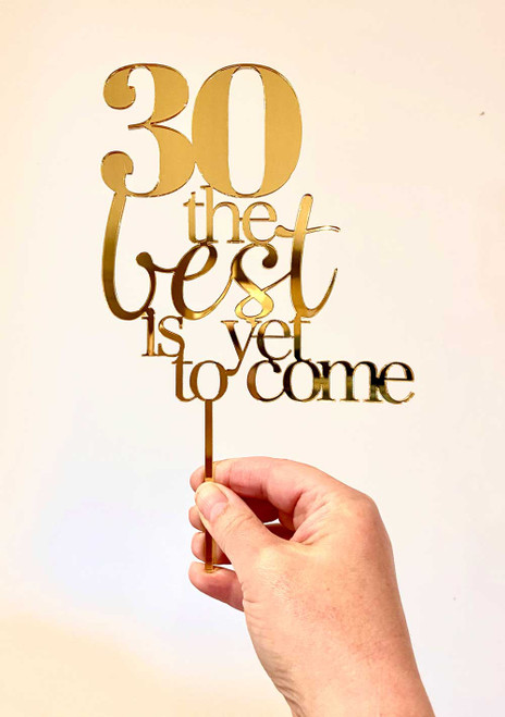 """Custom Age """"The Best is Yet to Come"""" Cake Topper"""