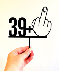 "Funny Birthday Cake Topper - Custom Age ""plus Rude Finger Sticking up"""