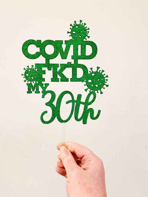 COVID FK'D My 30th Birthday Cake Topper